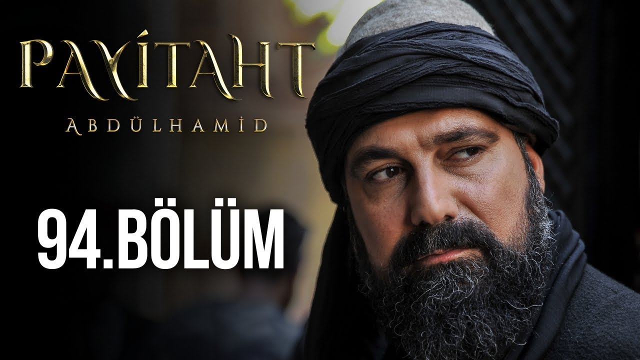 Payitaht Abdülhamid 94. Bölüm izle