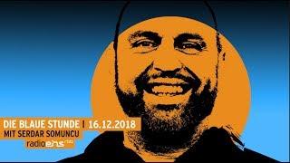 Die Blaue Stunde #93 vom 16.12.2018 mit Serdar Somuncu