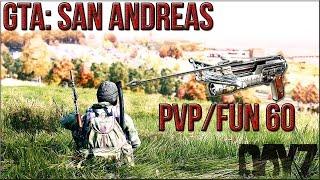 GTA: San Andreas -- DayZ Mod | PvP/Fun 60 (MTA)