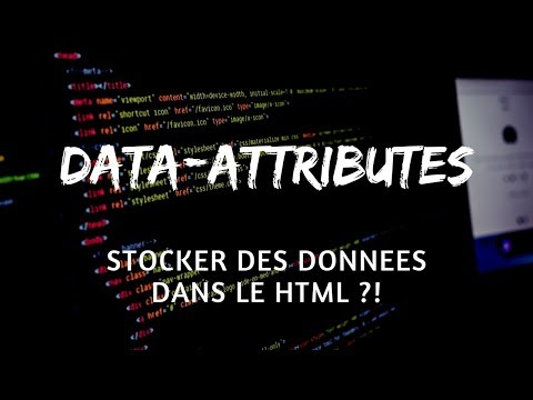 [TUTO] DATA-ATTRIBUTES : STOCKEZ DES DONNÉES DANS VOTRE HTML