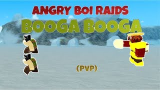 *ANGRY* BOI RAIDS BOOGA BOOGA! [PvP] (Roblox Booga Booga)