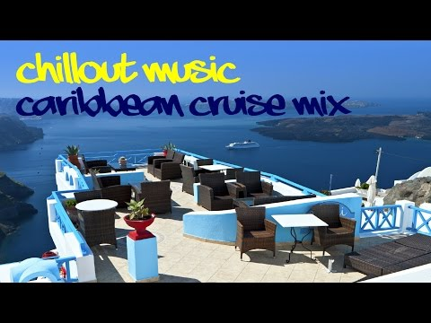 Chillout Lounge Caribbean Cruise Music Mix by Ron Gelinas