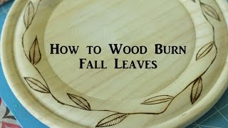 Wood Burning Leaves