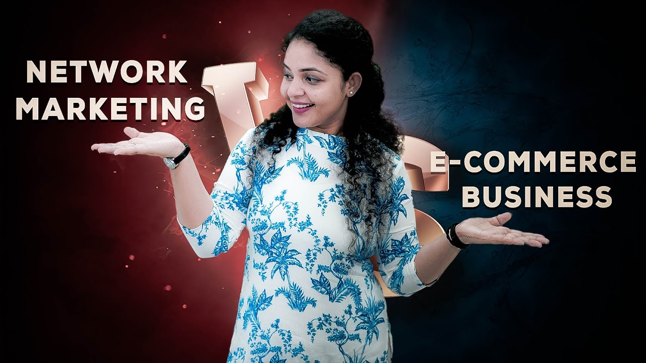 4K [Hindi] E-Commerce Network Marketing Business  | Why Network Marketing is The Right Choice