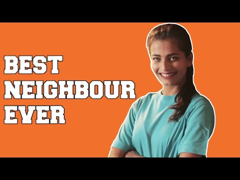 Best NEIGHBOUR Ever- Neighbours of Delhi- (ODF)