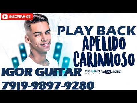 PLAYBACK APELIDO CARINHOSO Devinho Novaes