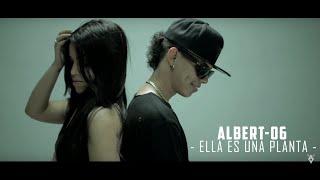 Albert 06 El Veterano - Ella Es Una Planta (VIDEO OFICIAL) 2016