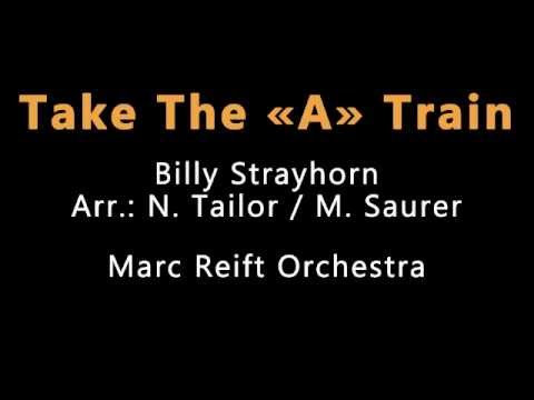 Marc Reift - Take The A Train (Strayhorn, Arr.: Tailor / Saurer)