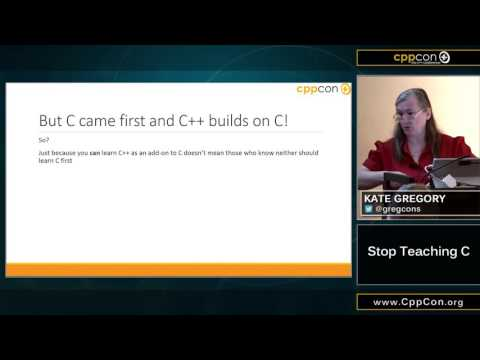 """CppCon 2015: Kate Gregory """"Stop Teaching C"""""""