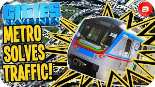 Fixing Mad City Traffic with Metro & Skills!! - Cities: Skylines