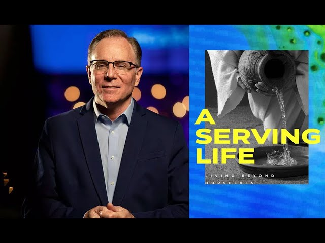 A Serving Life: Living Beyond Ourselves, Pastor David Welch