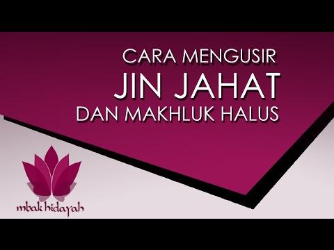 Cara Mengusir Jin Jahat dan Makhluk Halus serta atasi kesurupan dengan Doa Spiritual