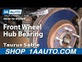 How To Install Replace Front Wheel Hub Bearing Taurus Sable 96-06 Part 1 1AAuto.com