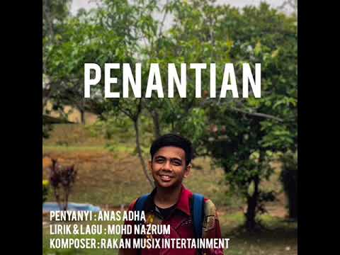 Lagu PENANTIAN - Anas Adha