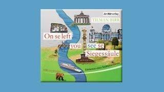 Dit is Berlin: Tilman Birr, On se left you see se Siegessäule (LIVE!)