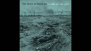 Future of the Left - 11 - 50 Days Before the Hun (2016, Noise rock)