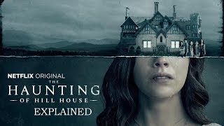 THE HAUNTING OF HILL HOUSE - 2018 - Ending Explained