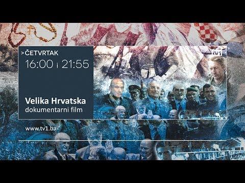 Ekskluzivno na TV1: Dokumentani film Velika Hrvatska - Četvrtak u 16:00 i 21:55h na TV1