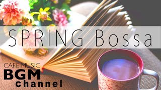Spring Cafe Music -Calm  Bossa Nova & Smooth Jazz Music For ...