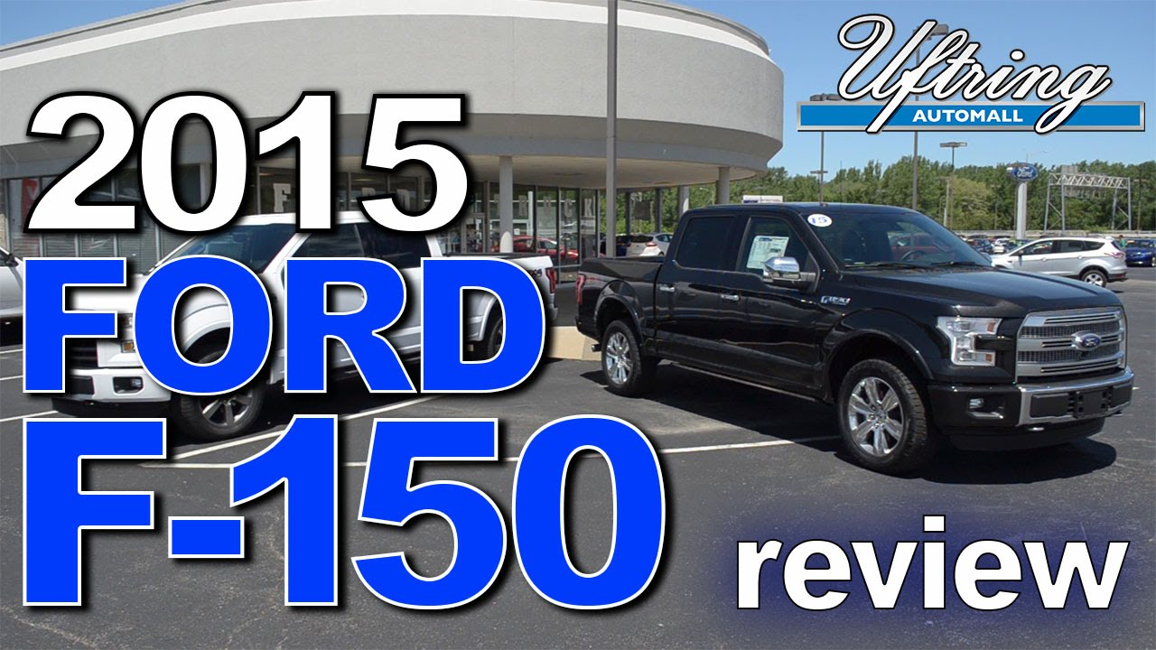2015 ford f 150 review uftring automall east peoria il youtube. Black Bedroom Furniture Sets. Home Design Ideas