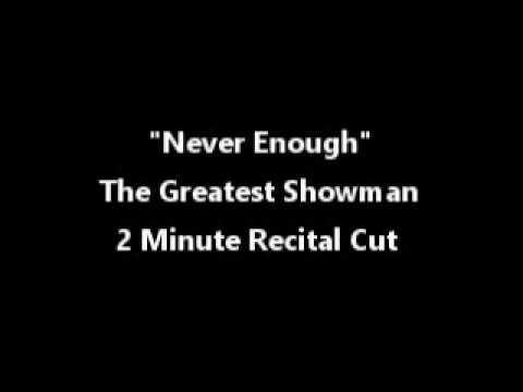 Never Enough (The Greatest Showman)- 2 Minute Recital Cut