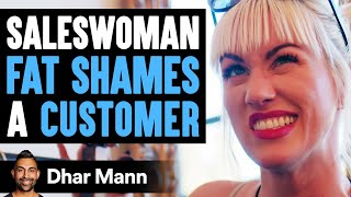 Saleswoman FAT SHAMES A Customer, Lives To Regret It | Dhar Mann