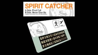 Spirit Catcher feat. Mr Renard - Final Call (Casio Social Club