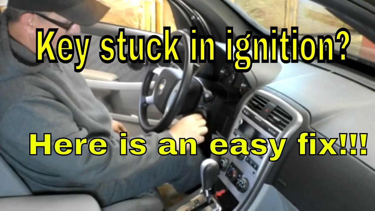 Chevy Equinox Key Stuck In Ignition How To Remove Stuck Key Youtube