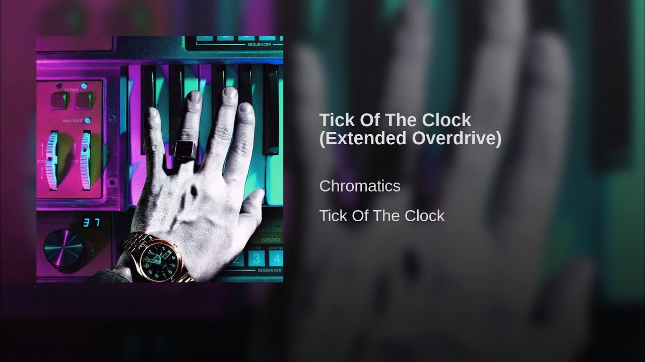 Download [1 hour gapless] Chromatics - Tick Of The Clock (Extended Overdrive)