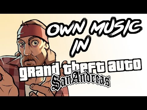 How to put your own music into GTA San Andreas radio [PC]