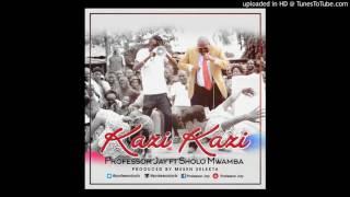 vuclip Prof J Ft Sholo Mwamba - Kazi Kazi