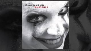 Guasones - El Rock de mi vida [AUDIO, FULL ALBUM 2007]