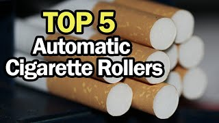 Automatic Cigarette Rollers [Top 5 Bęst in 2020]