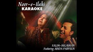 Noor E Ilahi | Karaoke | Salim Sulaiman feat. Abida Parveen