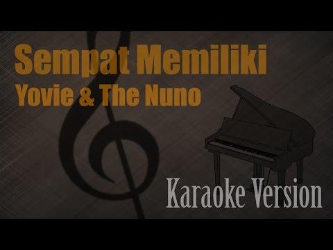 Yovie & The Nuno - Sempat Memiliki Karaoke Version | Ayjeeme Karaoke