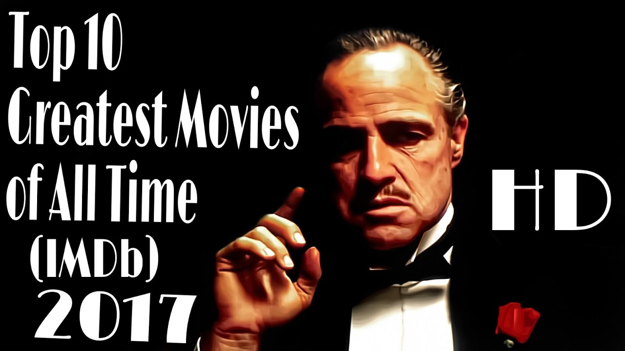 Top 10 Greatest Movies Of All Time 2017 Imdb Hd - Youtube-1389