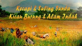 Musik Sunda   Kecapi Suling Sunda   Suara Burung Merdu - Stafaband