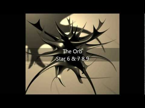 The Orb - Star 6 & 7 8 9