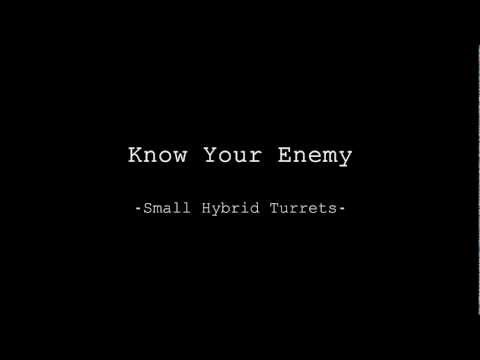 Know Your Enemy - Small Hybrid Turrets
