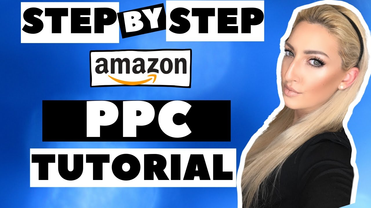 AMAZON PPC 2020 FULL TUTORIAL PPC EXPLAINED! Amazon PPC for Beginners  COMPLETE -  PART 1
