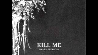 The Golden Filter - Kill Me (John Talabot