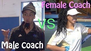 MALE COACH vs FEMALE COACH