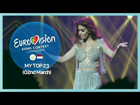 Eurovision 2018: My Top 23 (02.03.2018)