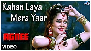 Kahan Laya Mera Yaar Full Video Song : Agnee | Mandakini, Chunky Pandey |