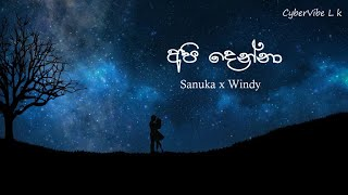 Api Denna (අපි දෙන්නා) Lyric Video | Sanuka x Windy Thumbnail