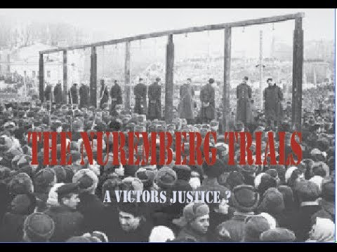 The Nuremberg Trials: A Victors Justice?