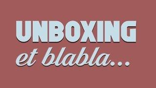 [REPLAY]UNBOXING ET BLABLA
