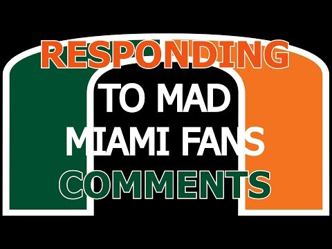 RESPONDING TO COMMENTS - MIAMI HURRICANES EDITION
