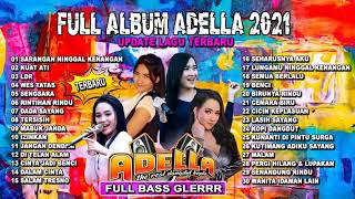 Full Album Adella Lagu Terbaru 2021 Full Bass Glerr Update Lagu Terbaru