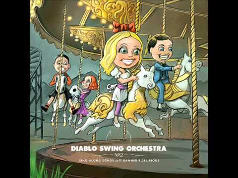Diablo Swing Orchestra - 04 - Bedlam Sticks